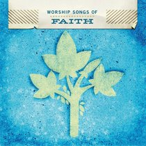 Album Image for Worship Songs of Faith - DISC 1