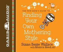 Album Image for New Mom's Guide to Finding Your Own Mothering Style 2 CDS (Unabridged) - DISC 1