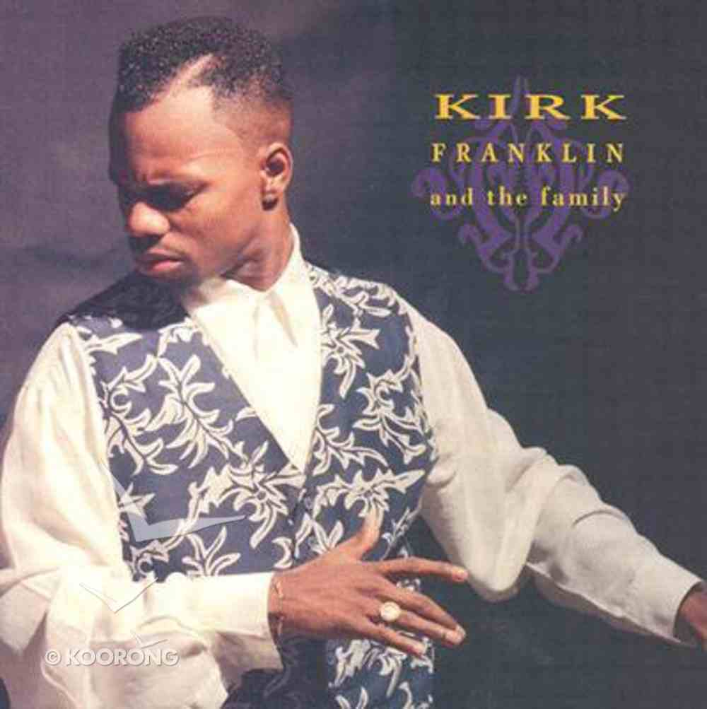 Kirk Franklin and the Family CD