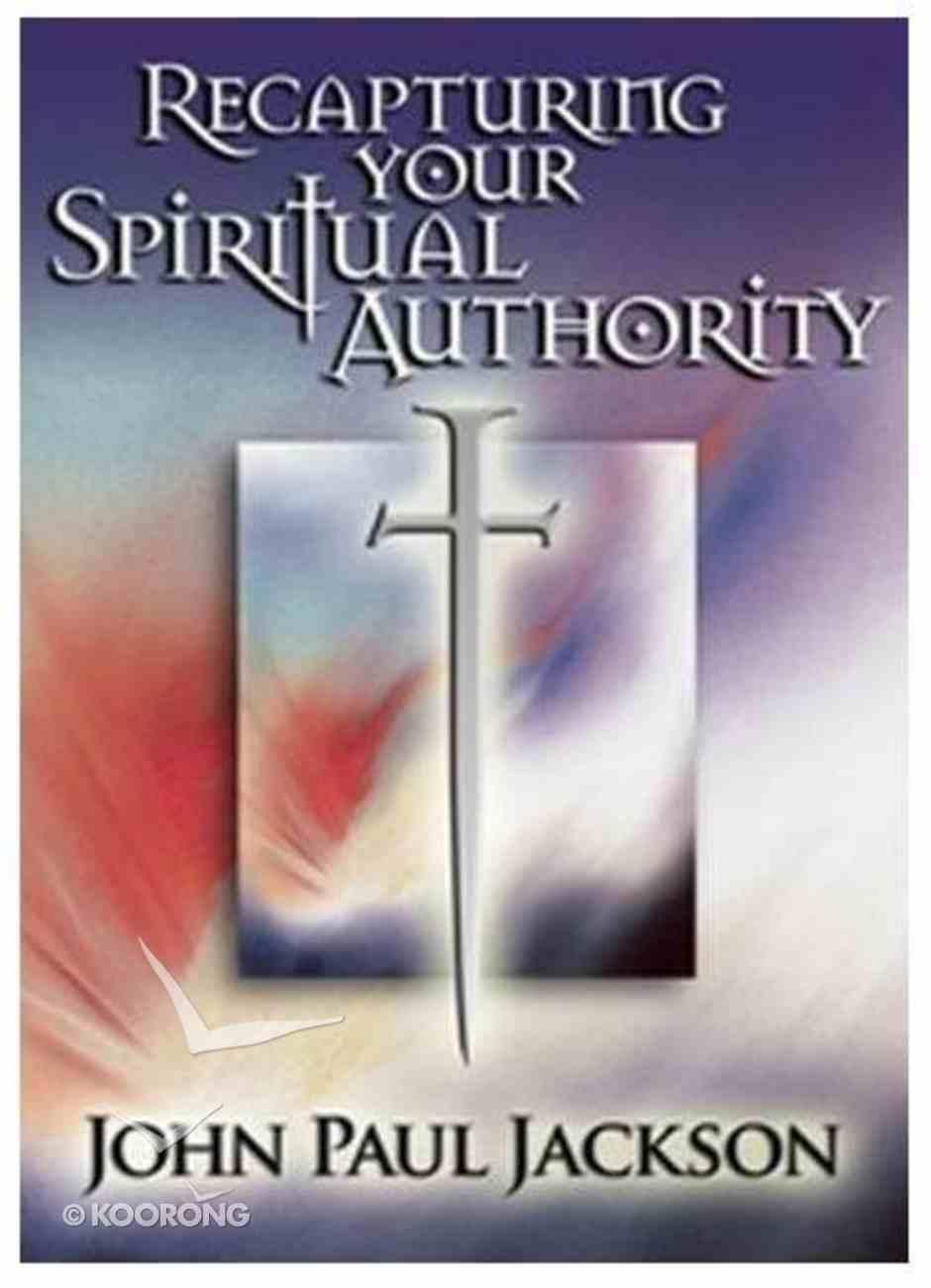 Recapturing Your Spiritual Authority DVD
