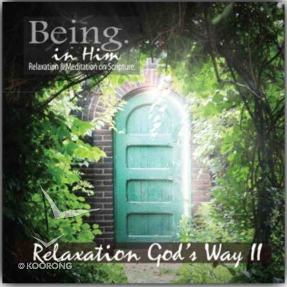 Relaxation God's Way (Being In Him Series) CD