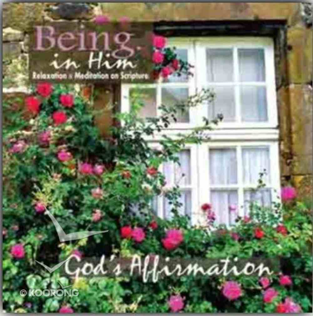 God's Affirmation (Being In Him Series) CD