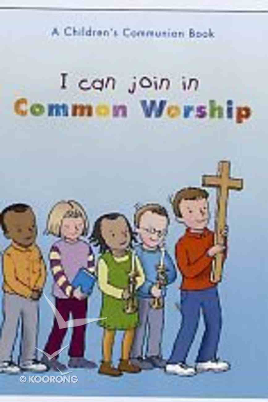I Can Join in Common Worship Paperback