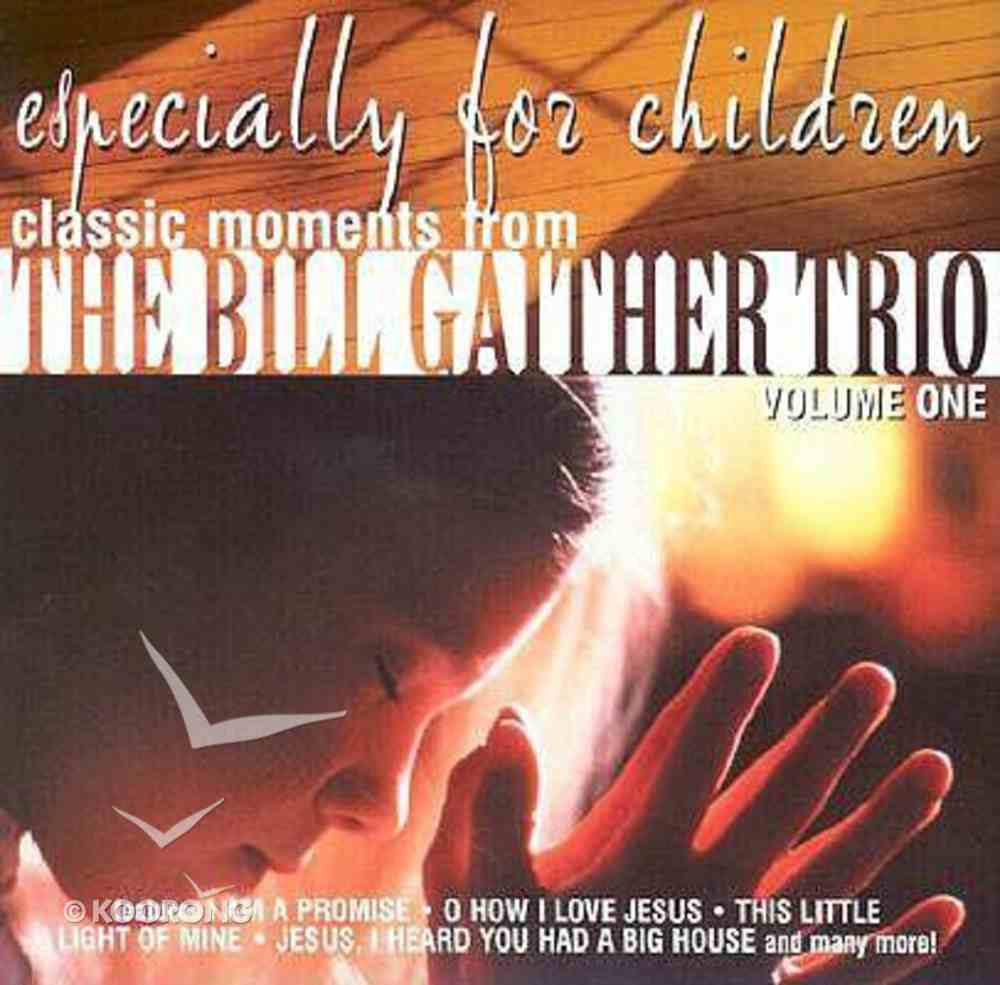 Classic Moments - Bill Gaither Trio For Kids CD