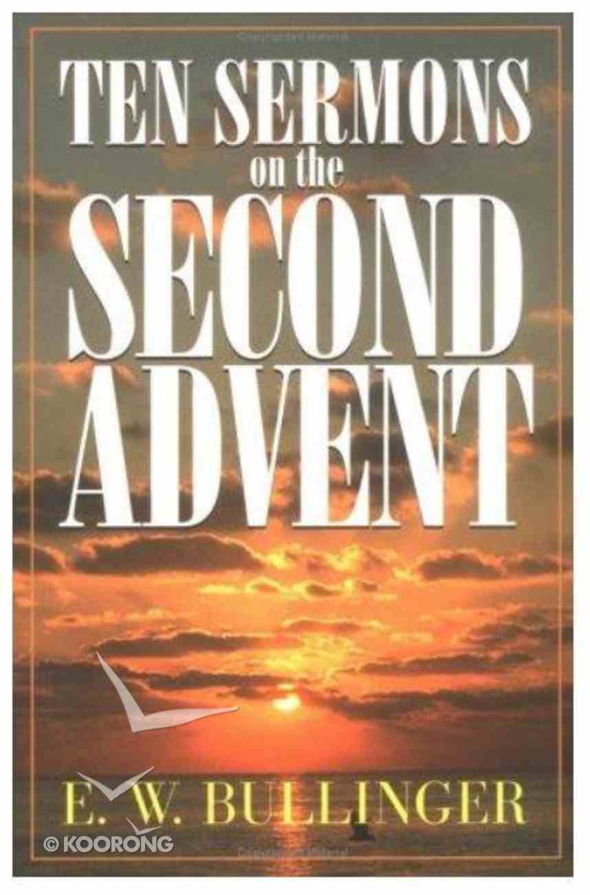 Ten Sermons on the Second Advent Paperback