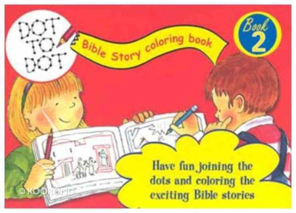 Dot to Dot Bible Story Coloring Book 2 Paperback
