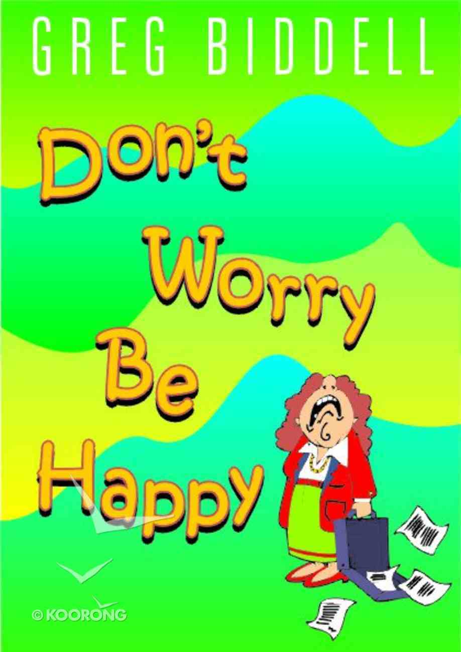 Don't Worry Be Happy Paperback