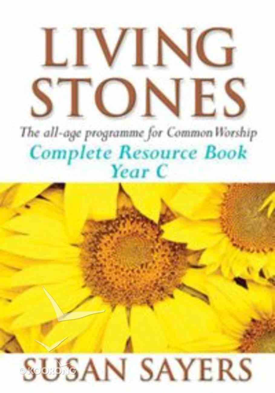 Complete Resource Book (Year C) (Living Stones Series) Paperback