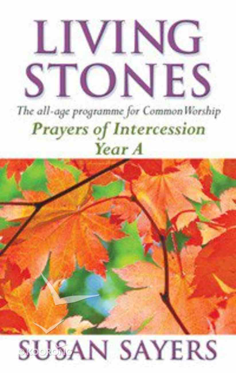 Prayers of Intercession (Year a) (Living Stones Series) Paperback
