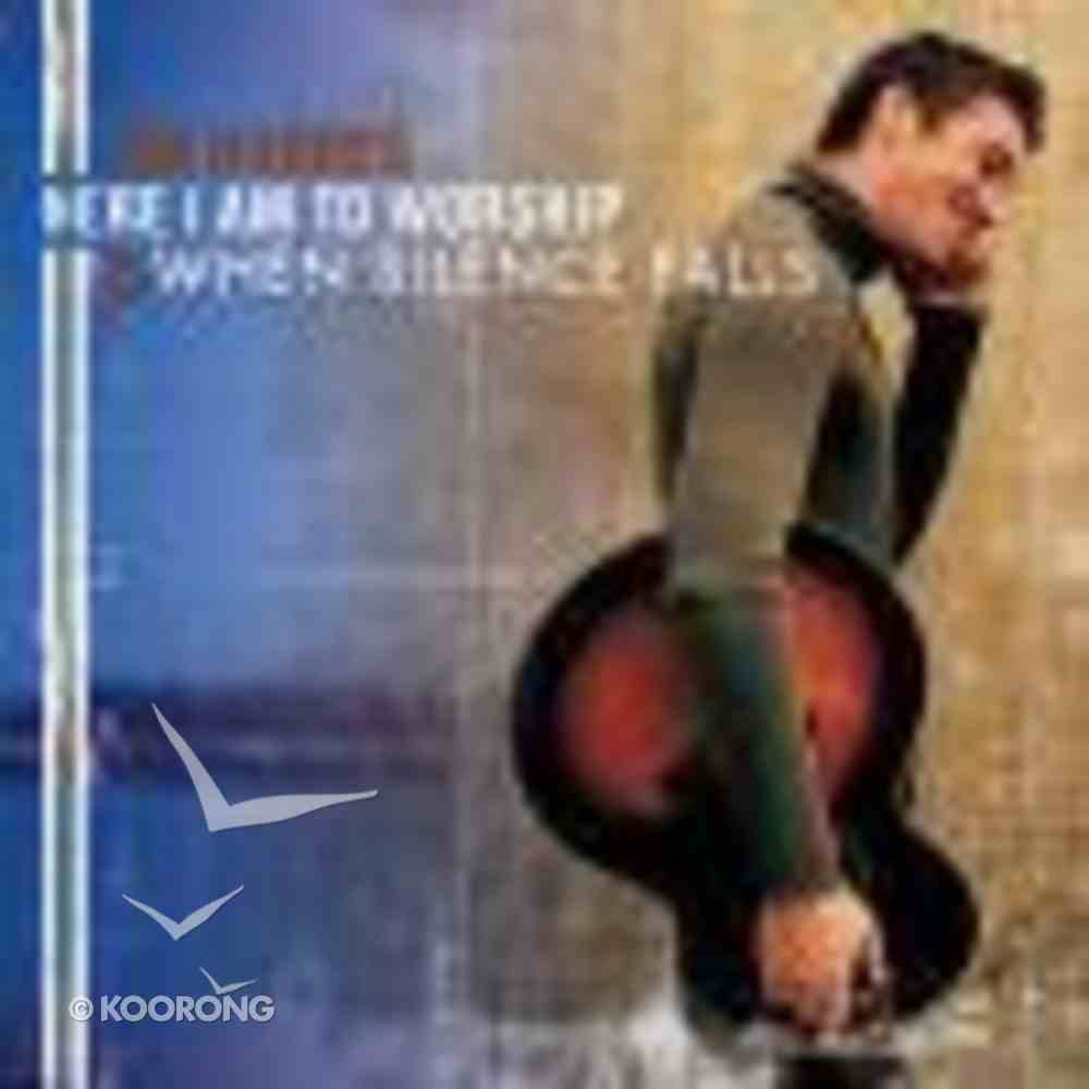 Here I Am to Worship/When Silence Falls Double CD CD