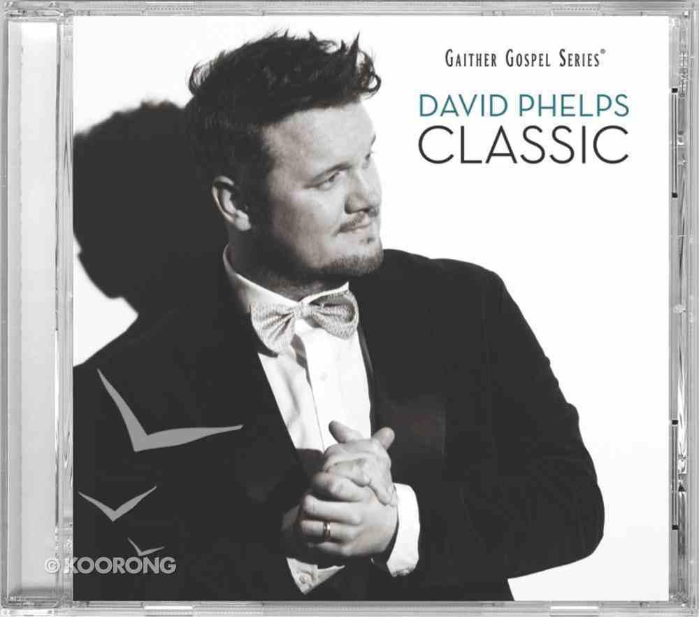 David Phelps: Classic CD