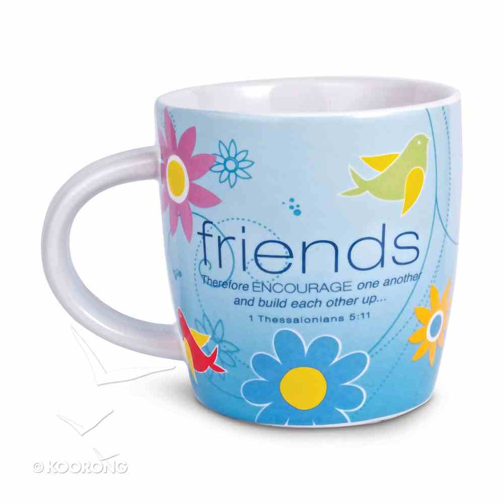 Encouragement Mug: Cup of Friends 1 Thessalonians 5:11 (Blue With Flowers) Homeware