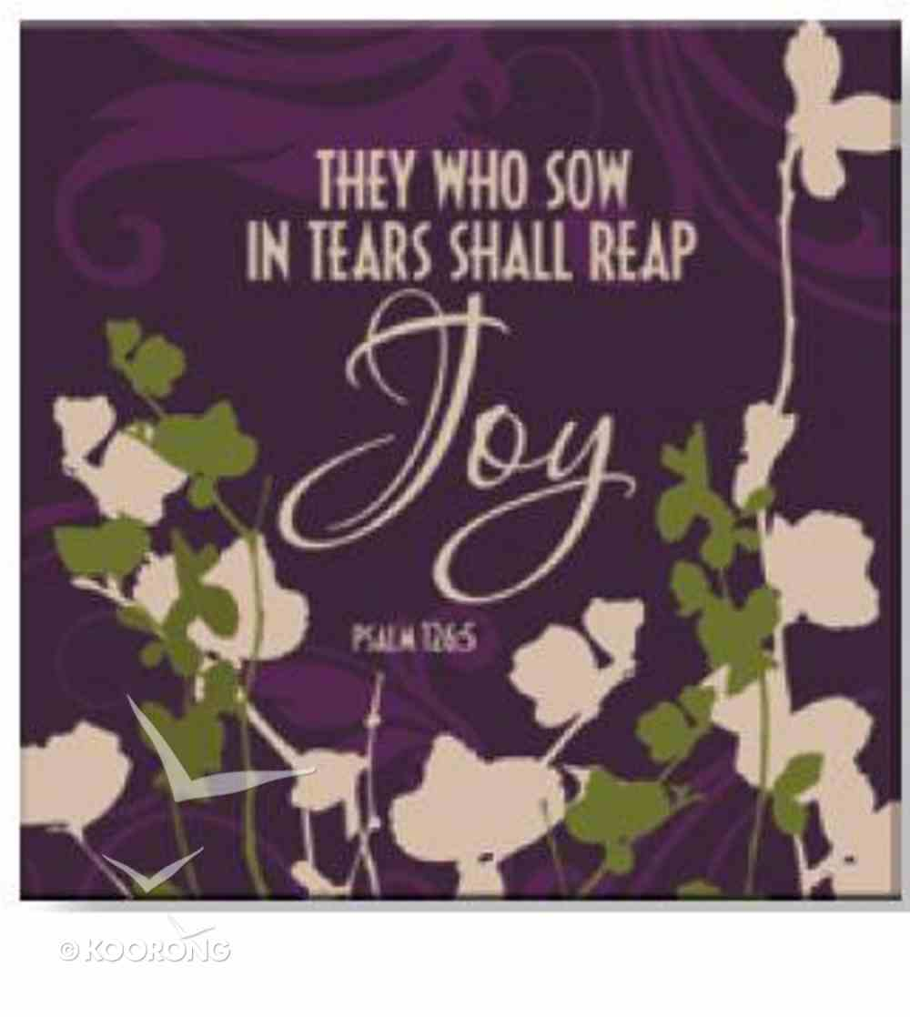 Bright Ideas Magnet: Those Who Sow in Tears Shall Reap in Joy Novelty