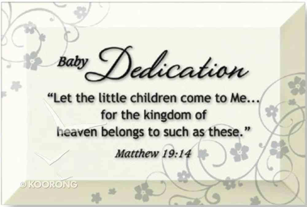 "Artisan Glass Plaque: Baby Dedication (4"" X 6"") Plaque"
