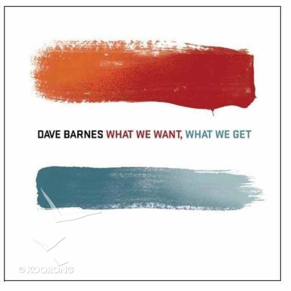 What We Want, What We Get CD