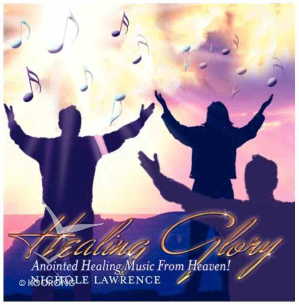 Healing Glory: Anointed Healing From Heaven! CD