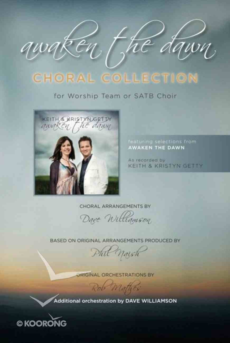 Awaken the Dawn Choral Collection: Choral Book (Music Book) Paperback