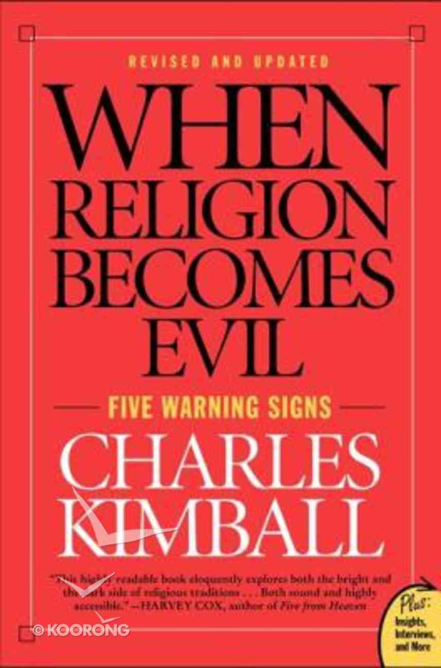 When Religion Becomes Evil Paperback