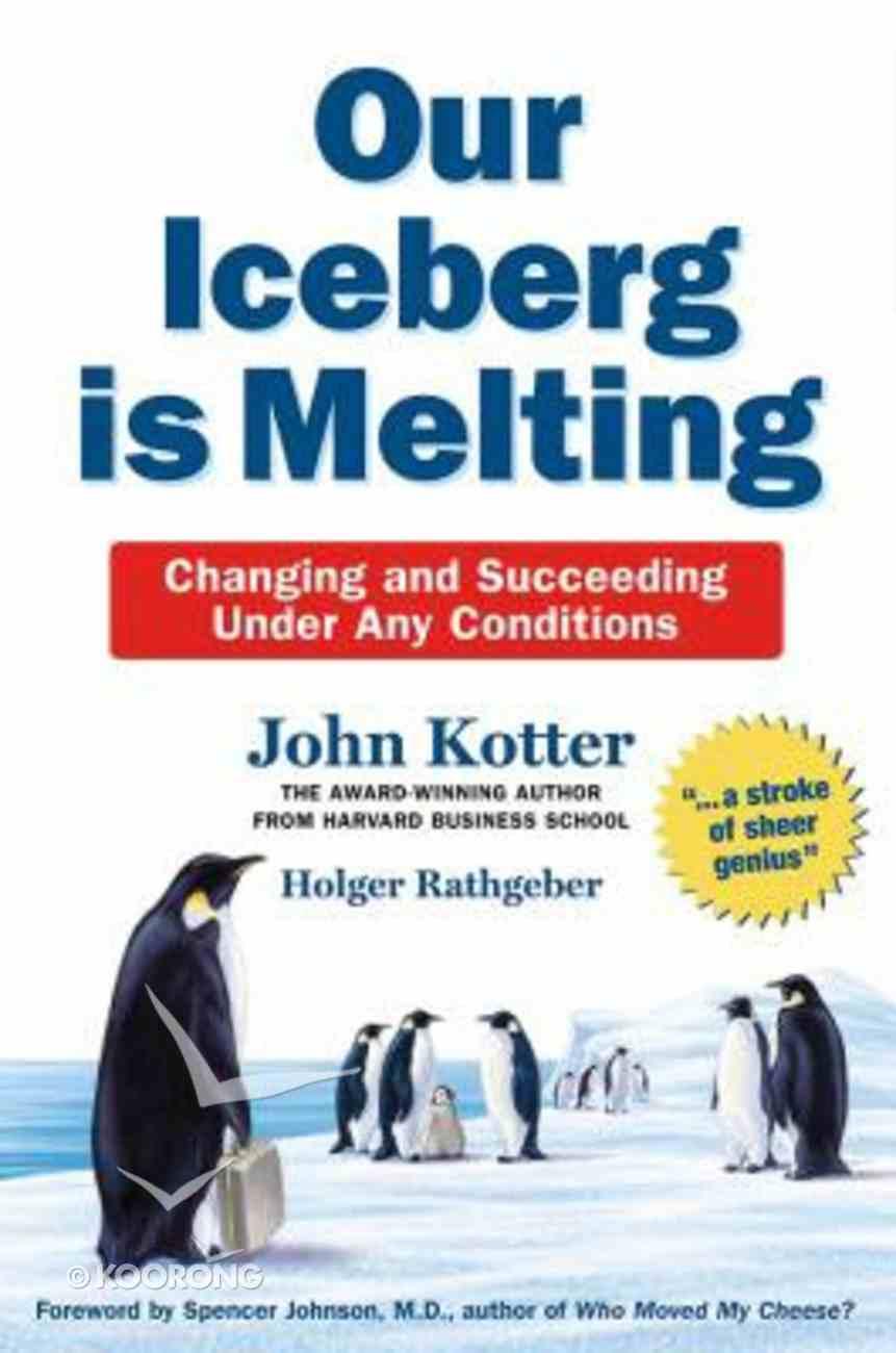 Our Iceberg is Melting Hardback