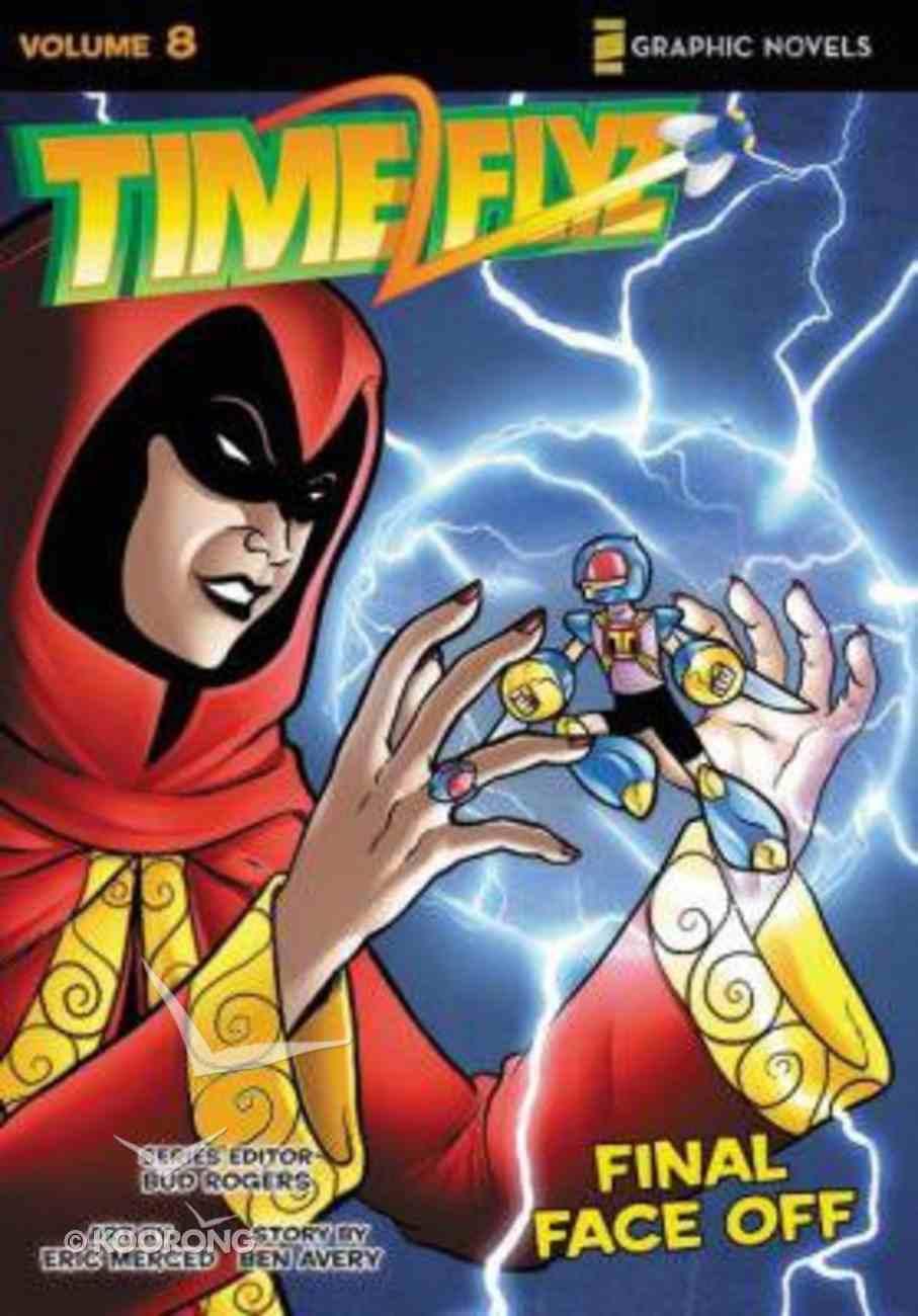Final Face Off (Z Graphic Novels) (#08 in Timeflyz Series) Paperback