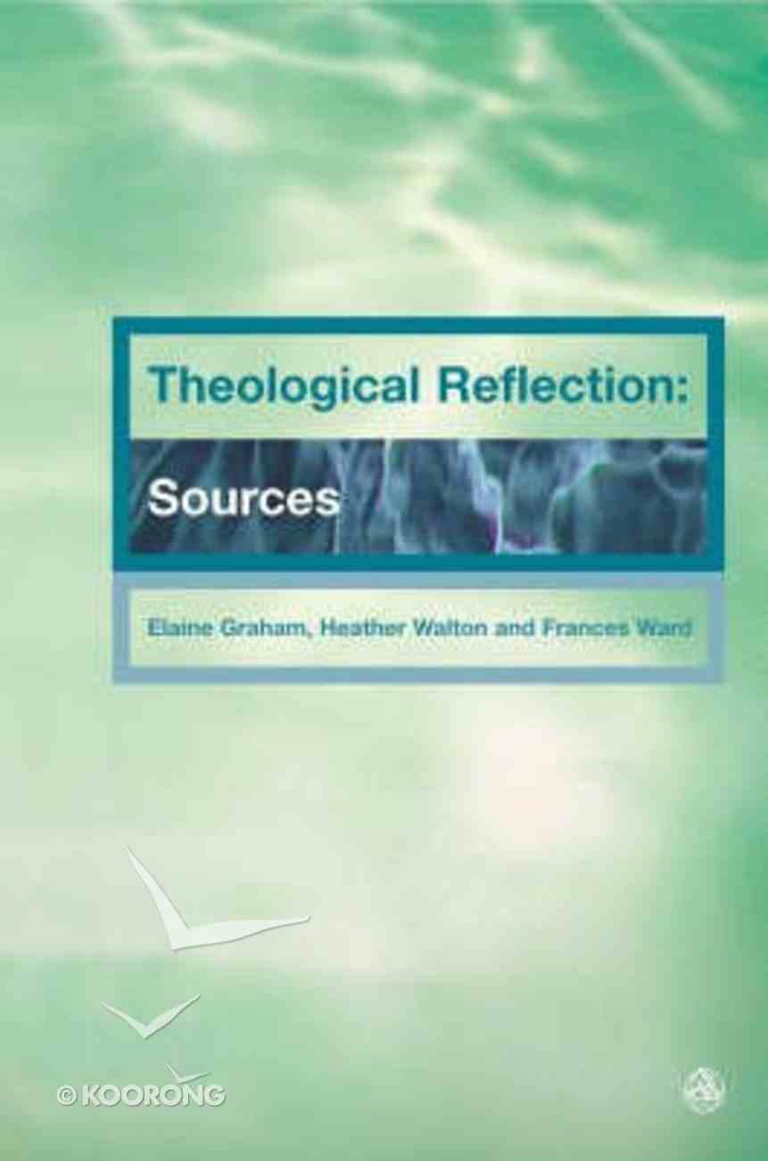 Theological Reflections: Sources Paperback