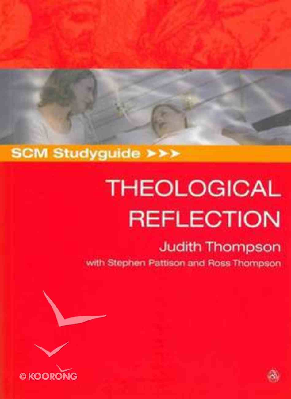 Scm Study Guide: Theological Reflection (Scm Studyguide Series) Paperback