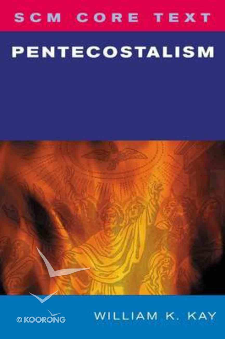 Pentecostalism (Scm Core Texts Series) Paperback