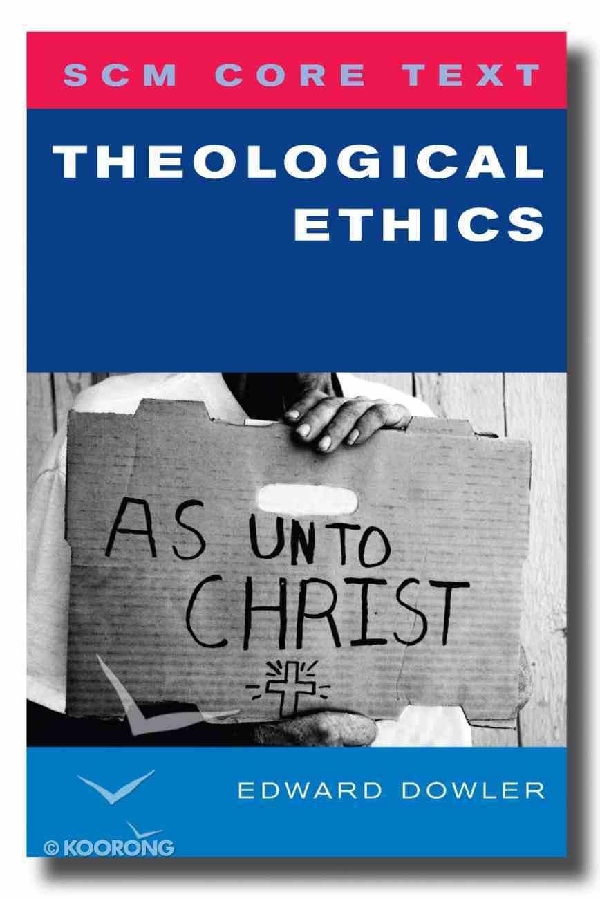 Theological Ethics (Scm Core Texts Series) Paperback