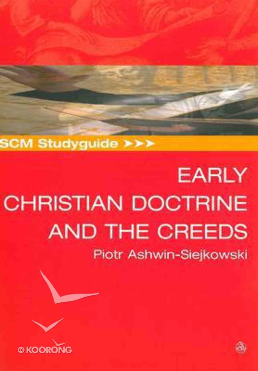 Scm Studyguide: Early Christian Doctrine and the Creeds Paperback
