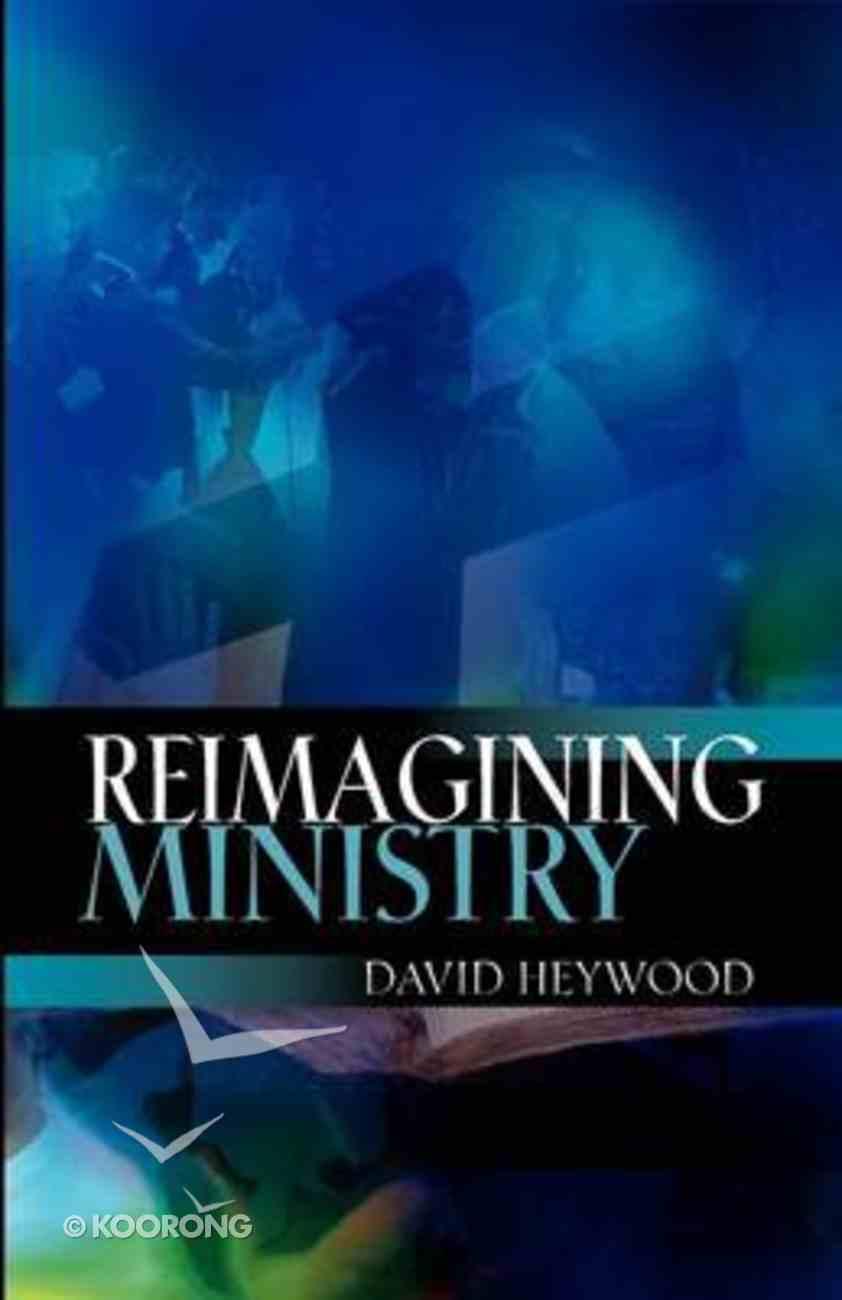 Reimagining Ministry Paperback