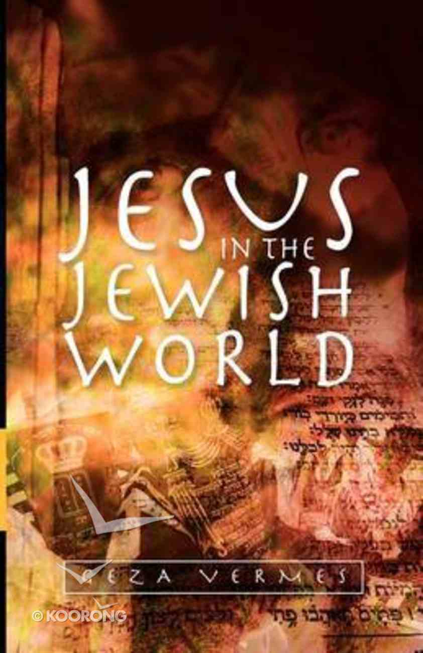 Jesus in the Jewish World Paperback
