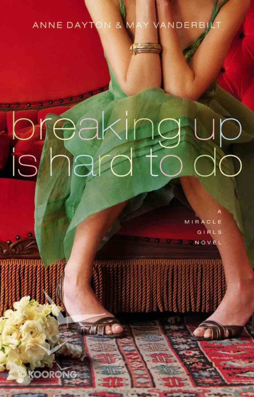 Breaking Up is Hard to Do (#02 in Miracle Girls Series) Paperback