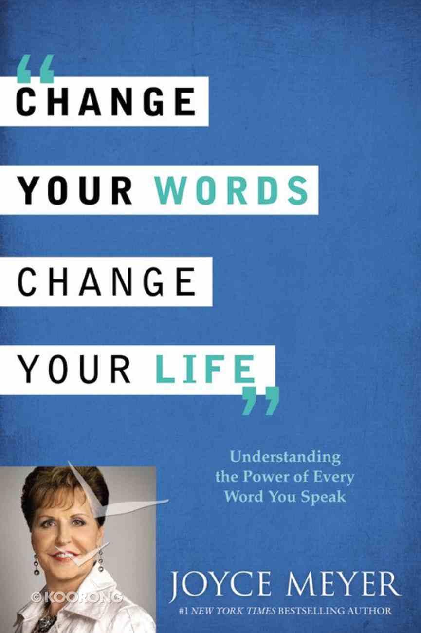 Change Your Words, Change Your Life Hardback