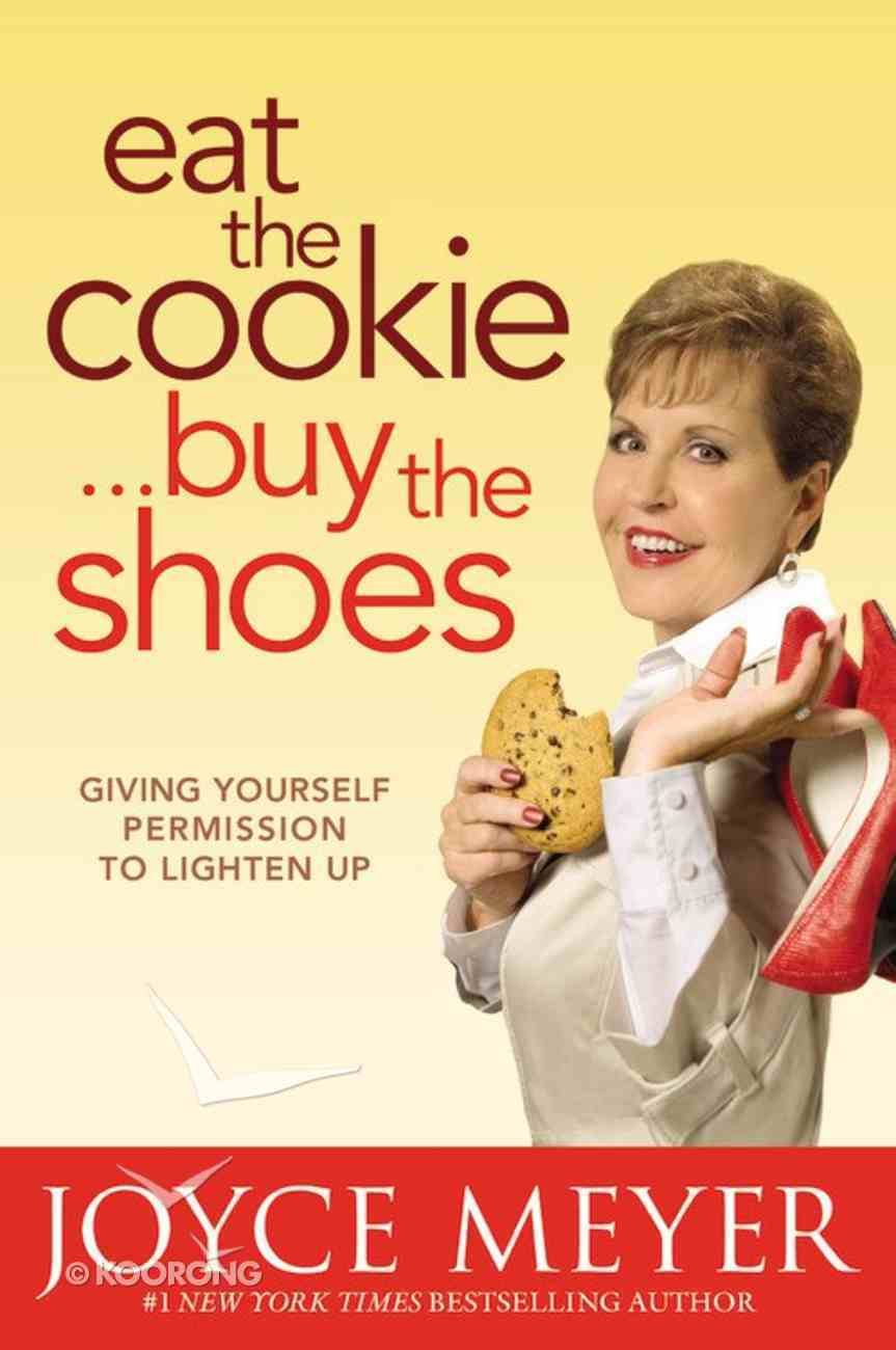 Eat the Cookie, Buy the Shoes Hardback