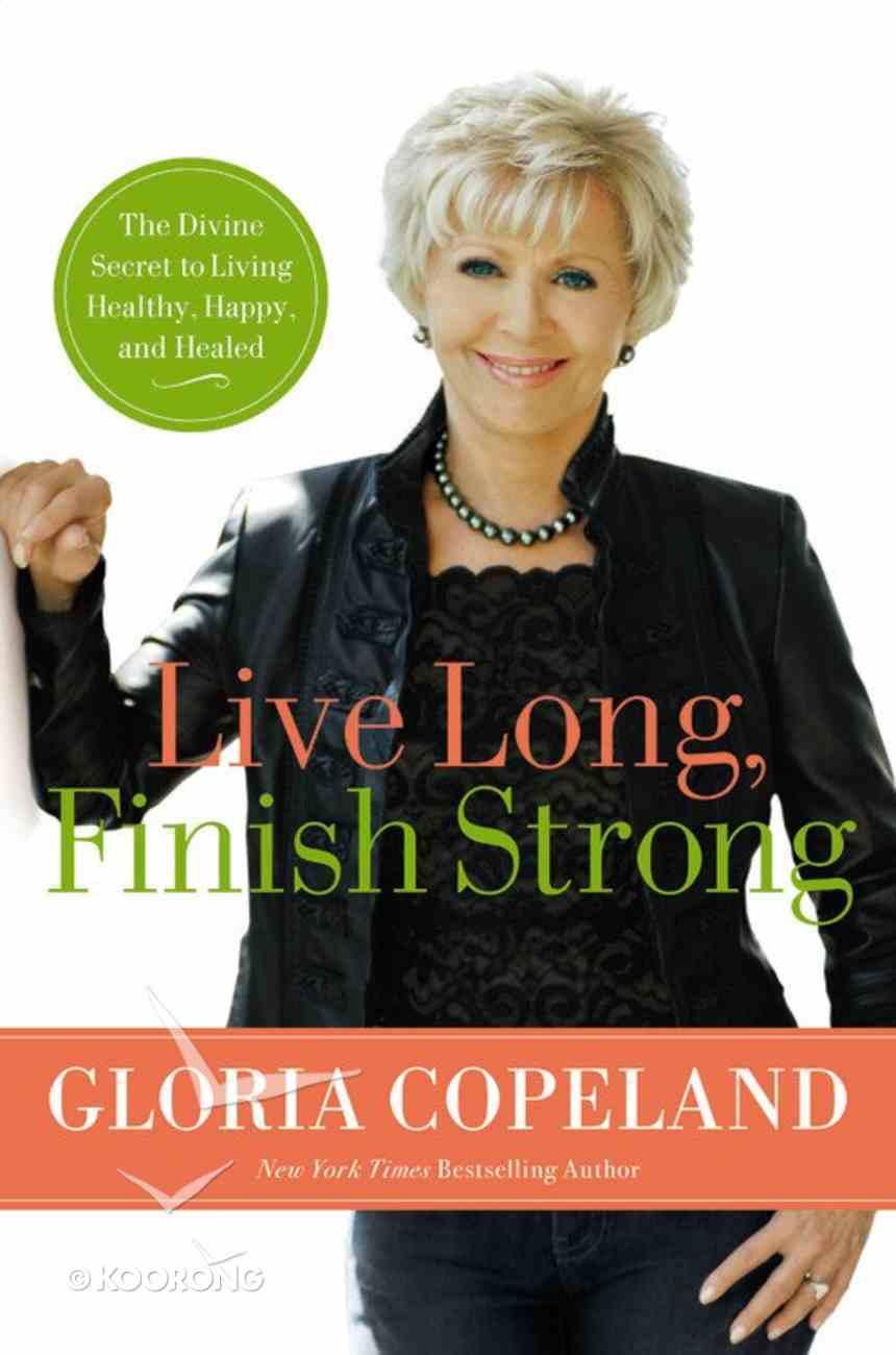 Live Long, Finish Strong Hardback