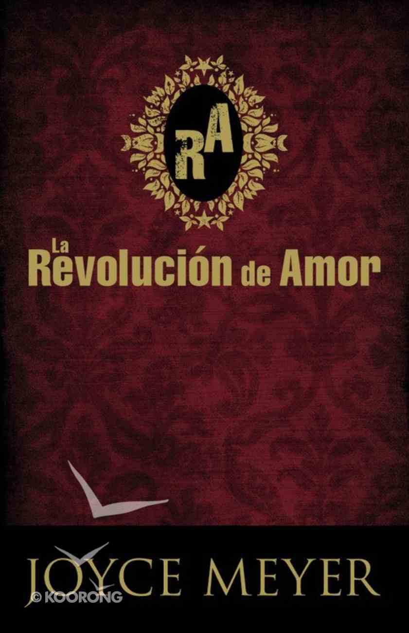 La Revolucion De Amor (The Love Revolution) Paperback