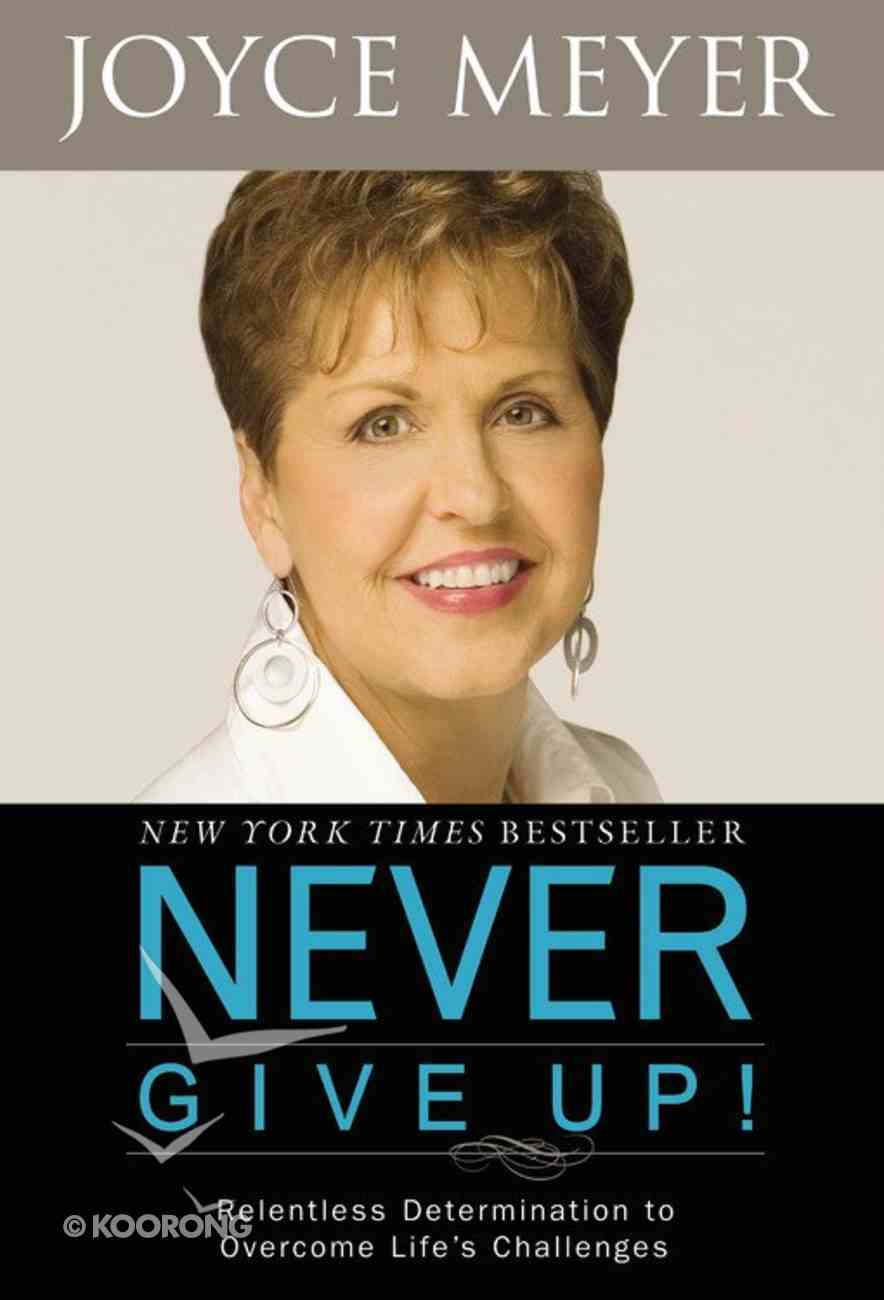 Never Give Up! Hardback