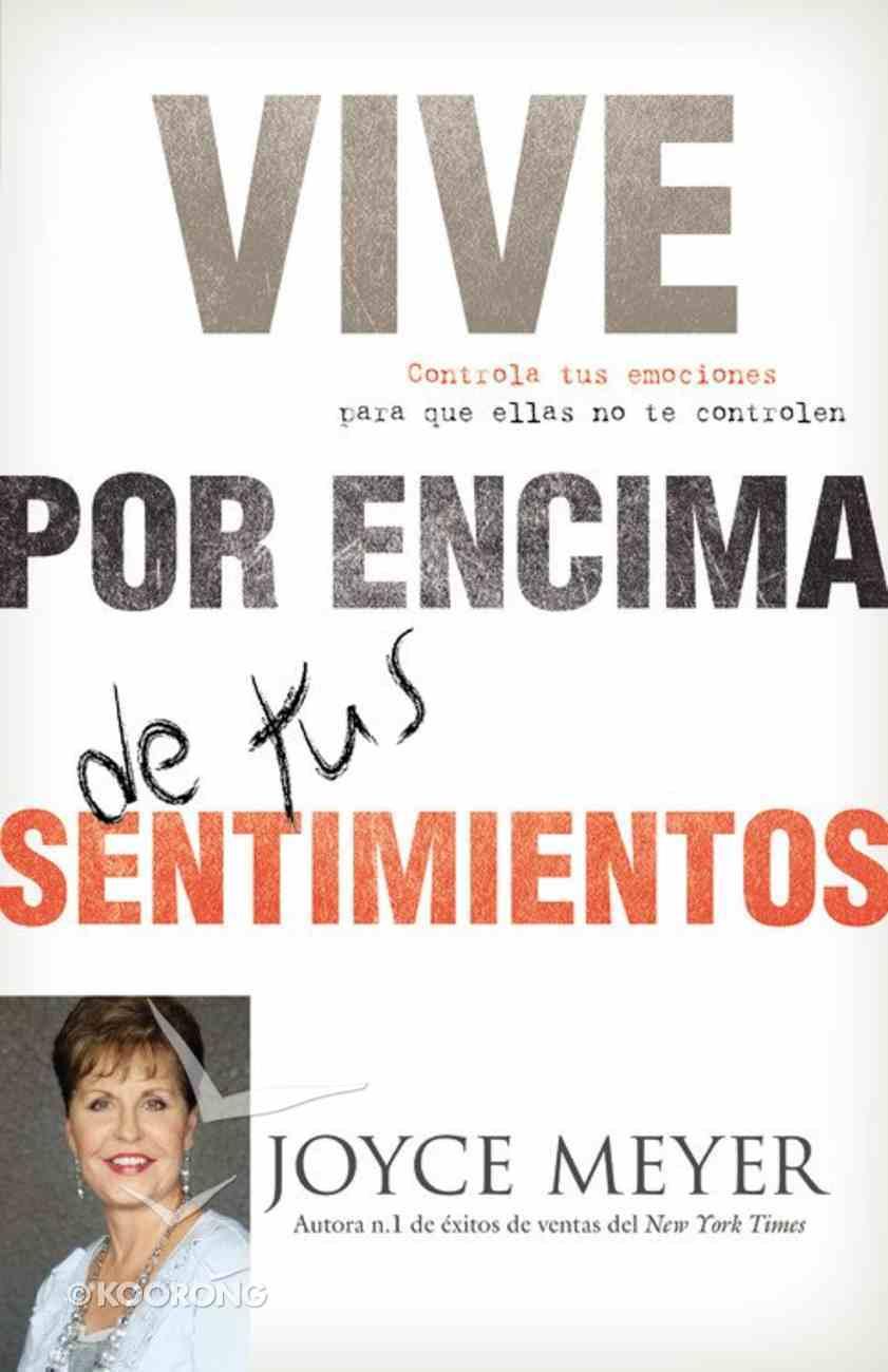 Living Beyond Your Feelings (Spanish) Paperback