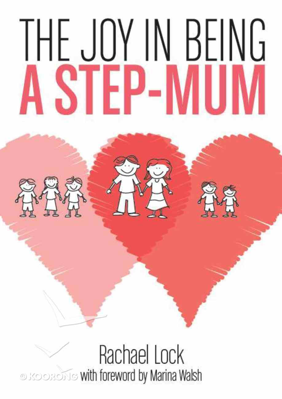 The Joy in Being a Step-Mum Paperback