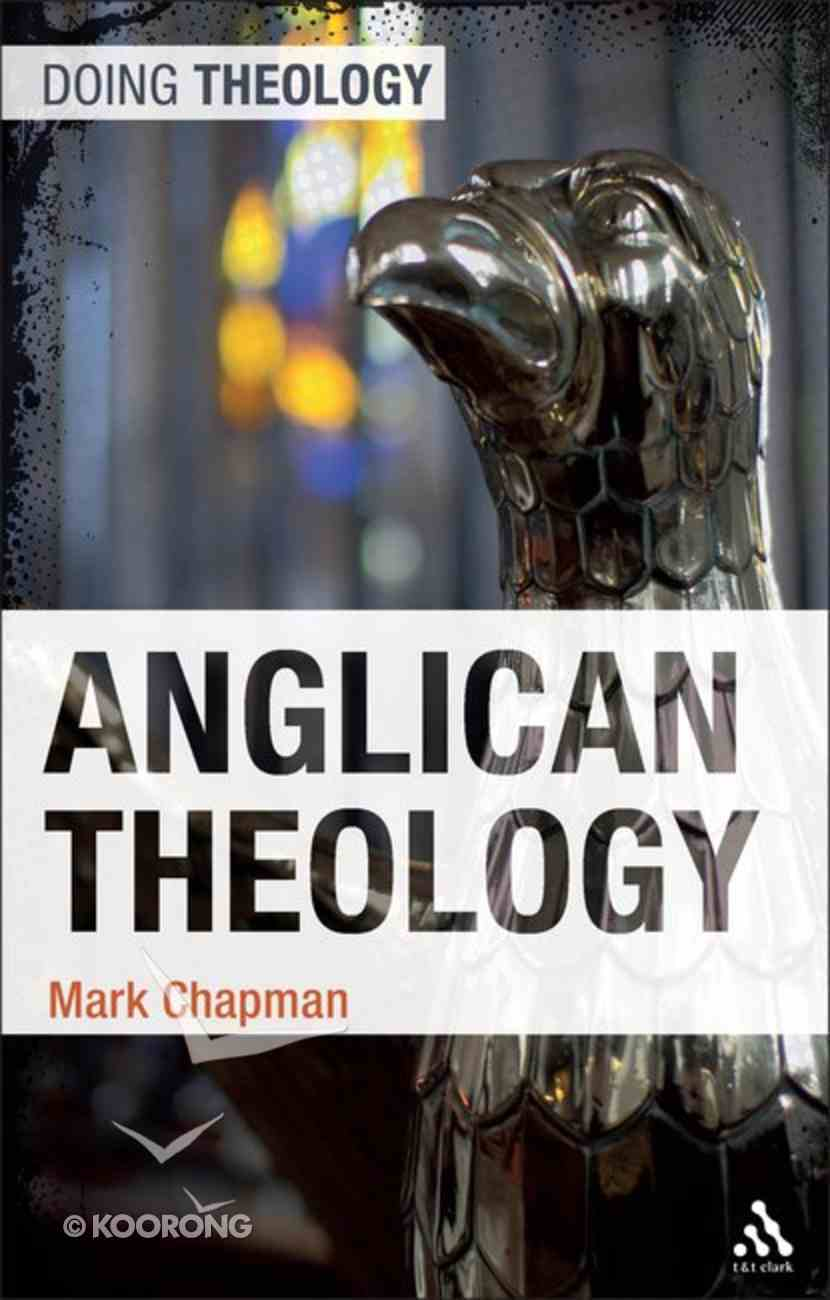 Anglican Theology (Doing Theology Series) Paperback