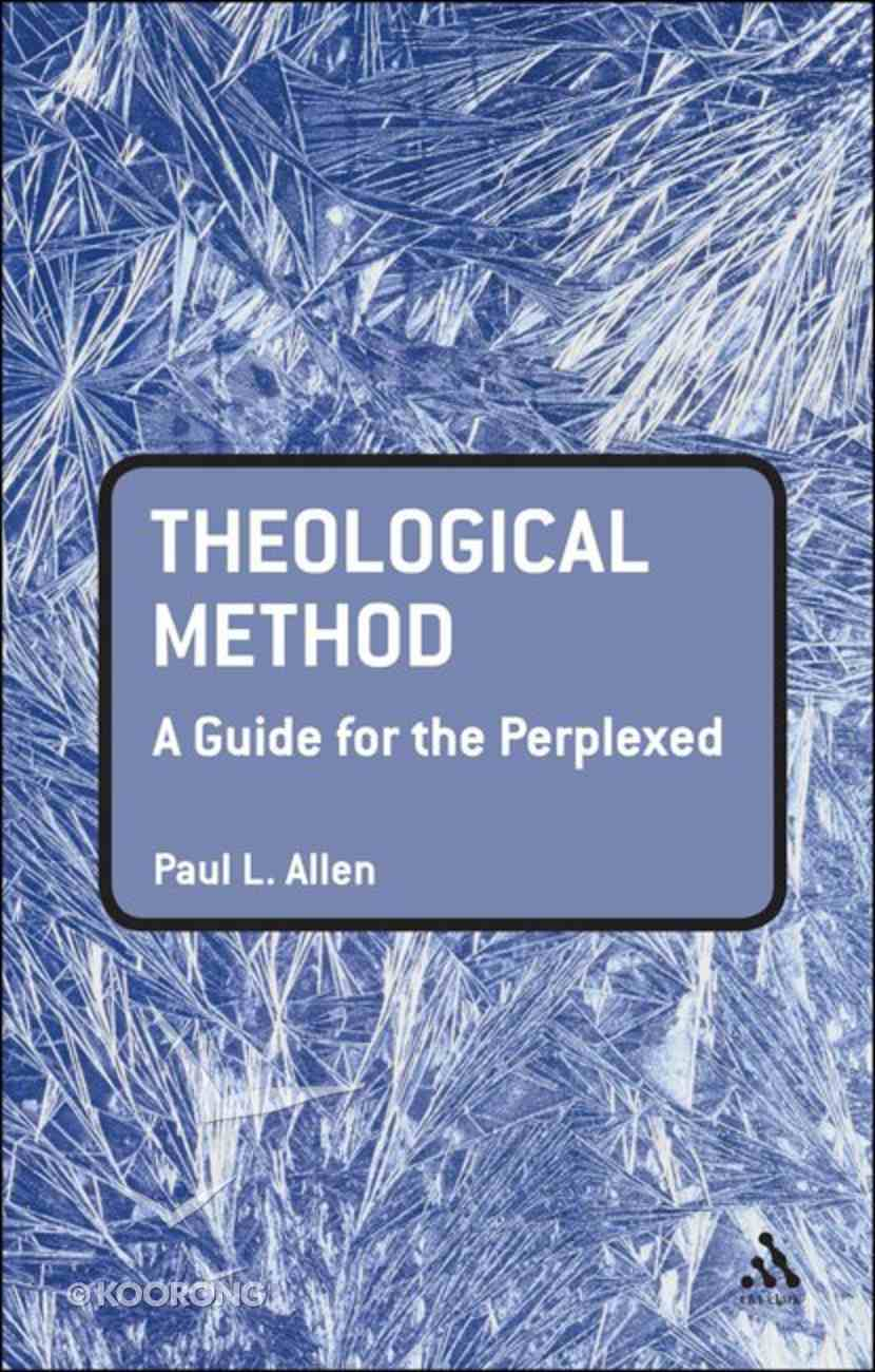 Theological Method (Guides For The Perplexed Series) Paperback