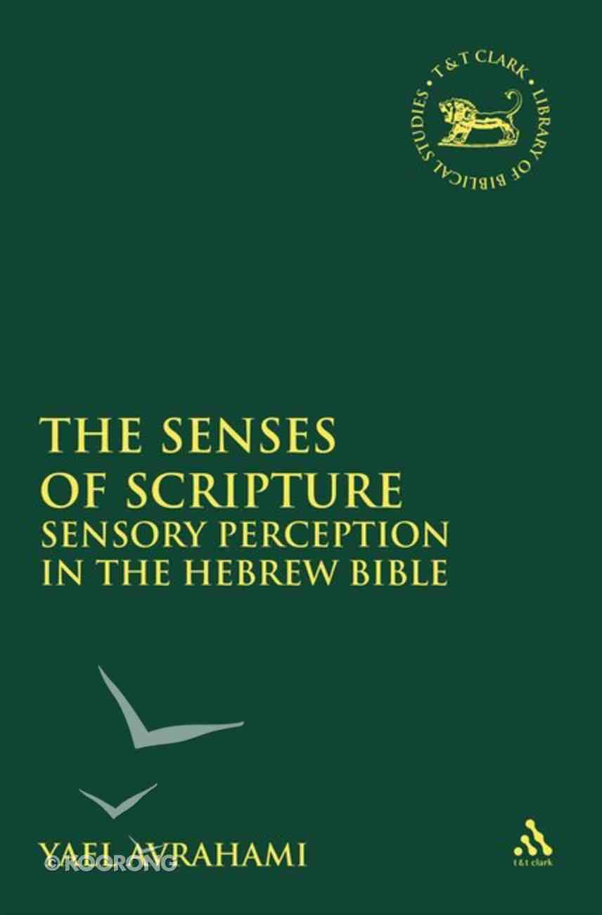 The Senses of Scripture (Library Of Hebrew Bible/old Testament Studies Series) Hardback