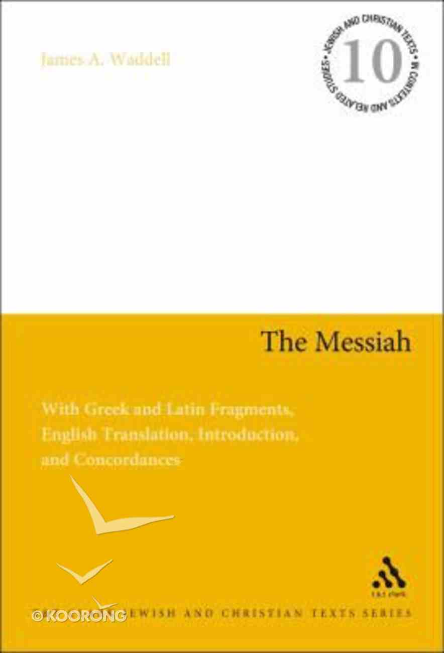 The Messiah (Jewish & Christian Texts In Context & Related Studies Series) Hardback