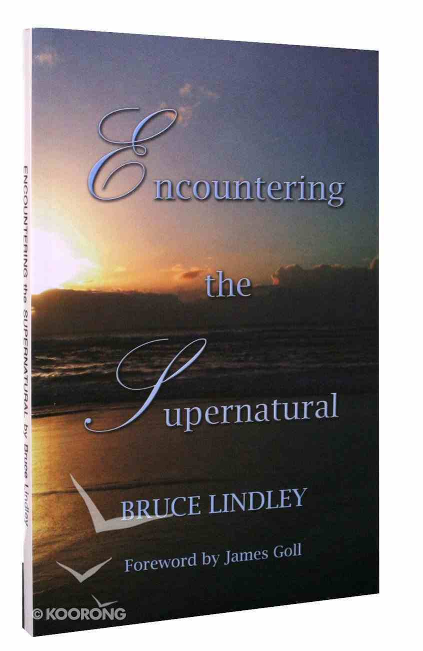 Encountering the Supernatural Paperback
