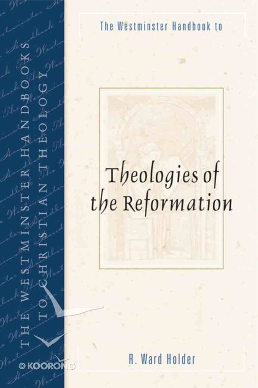 The Westminster Handbook to Theologies of the Reformation Paperback