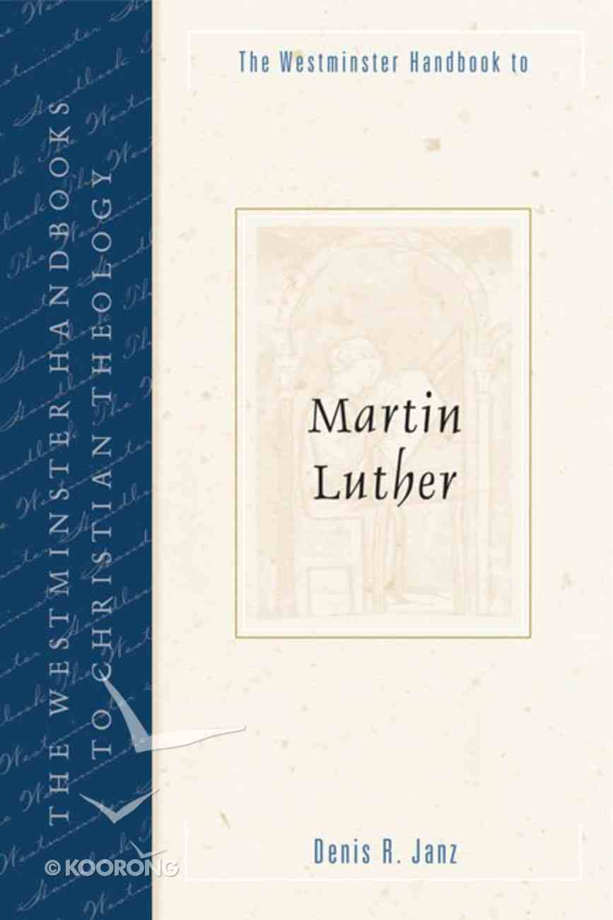 Westminster Handbook to Martin Luther Paperback