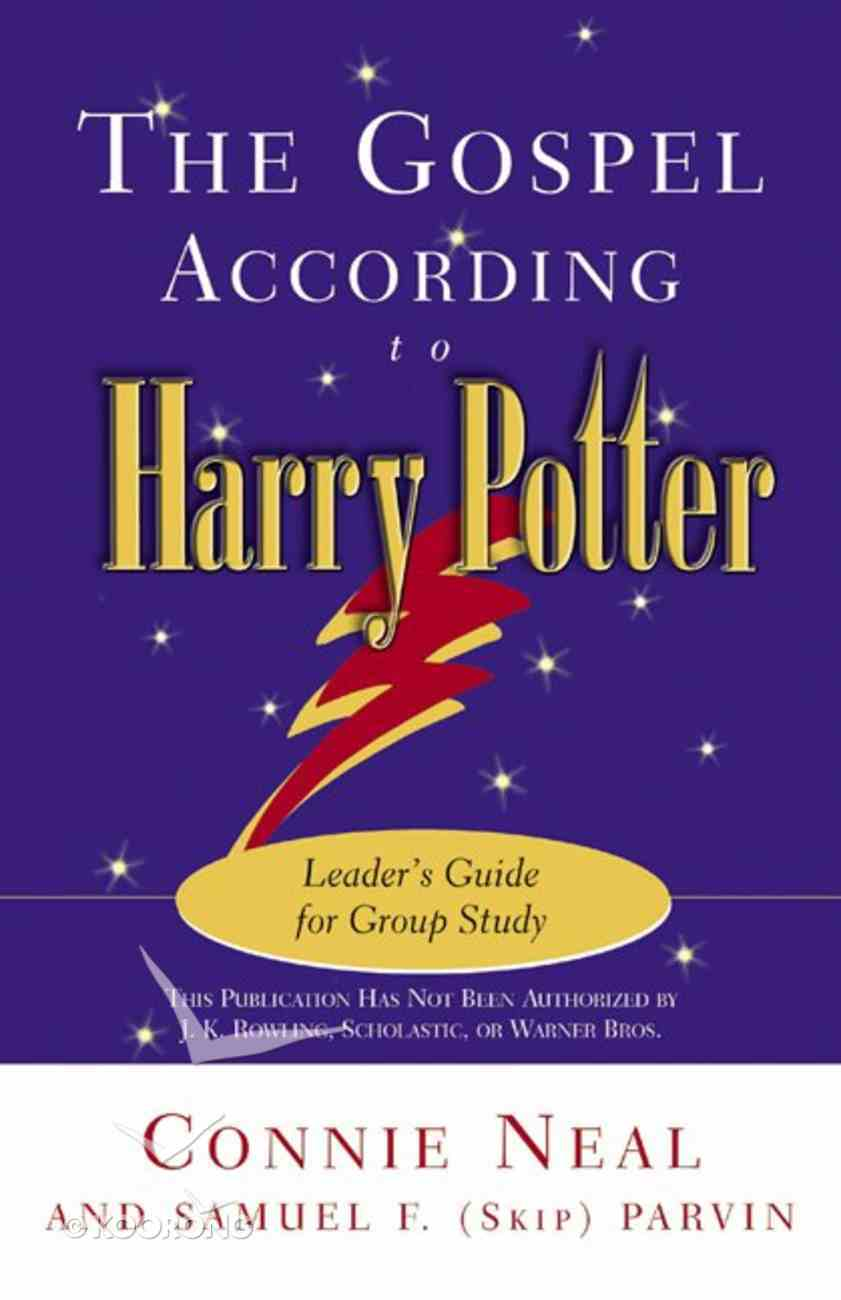 The Gospel According to Harry Potter (Leader's Guide) (Gospel According To Series) Paperback