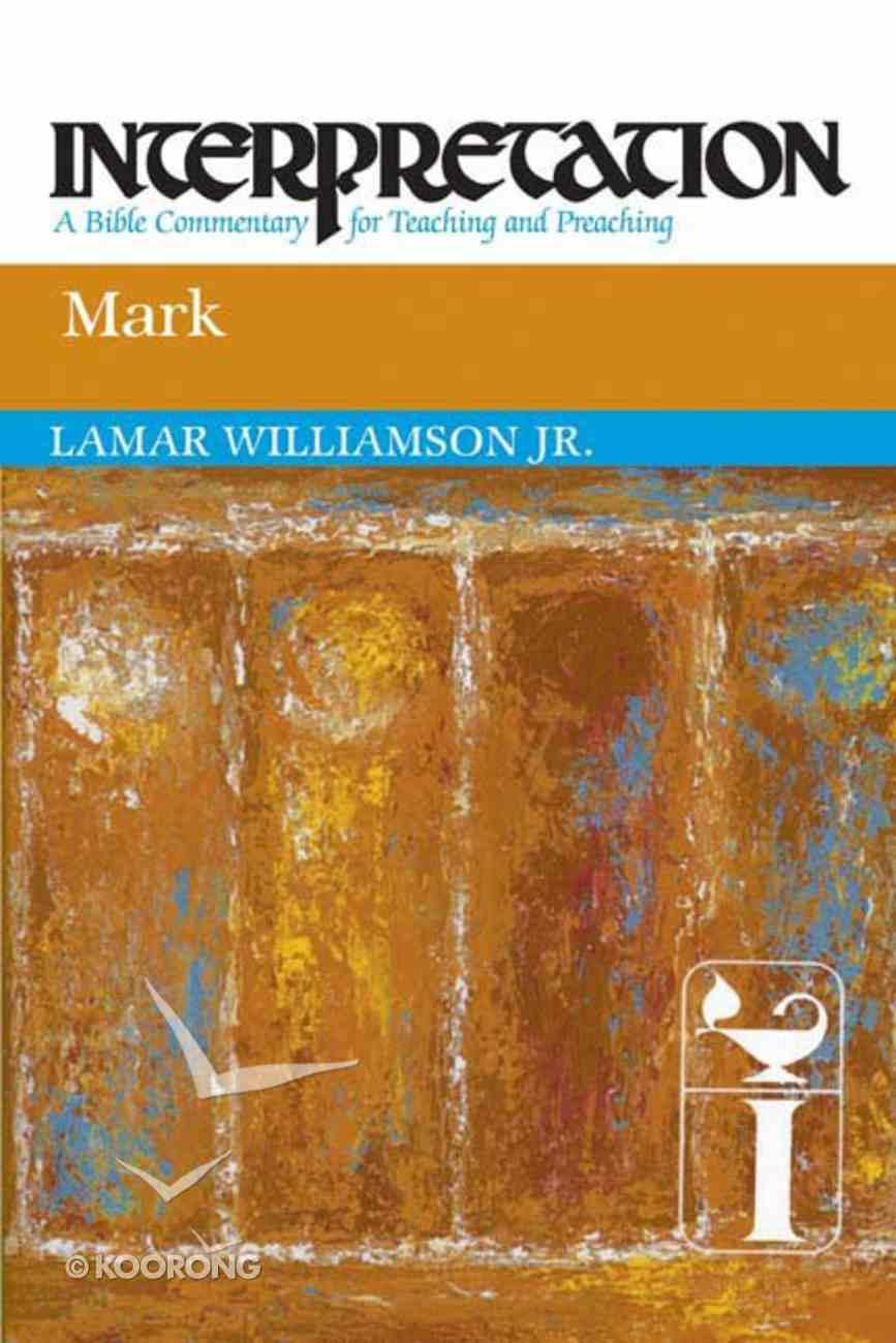 Mark (Interpretation Bible Commentaries Series) Paperback