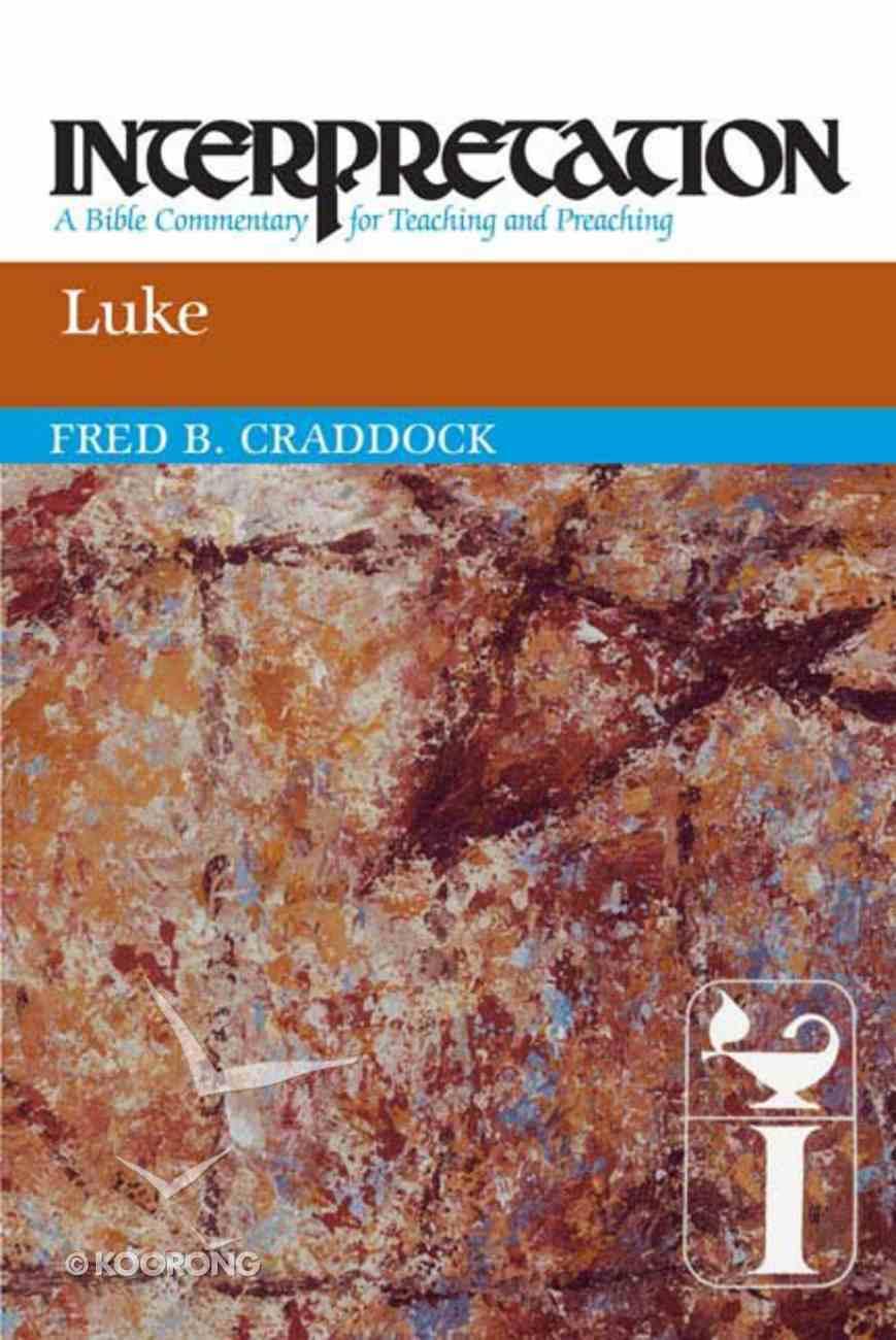 Luke (Interpretation Bible Commentaries Series) Paperback