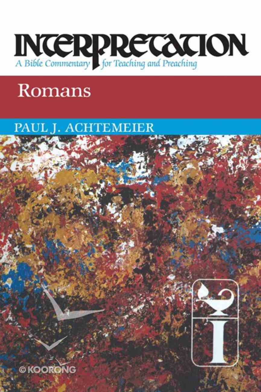 Romans (Interpretation Bible Commentaries Series) Paperback